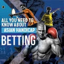 All You Need to Know about Asian Handicap Betting