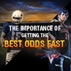 The Importance of Getting The Best Odds Fast