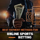 Best Payment Methods for Online Sports Betting