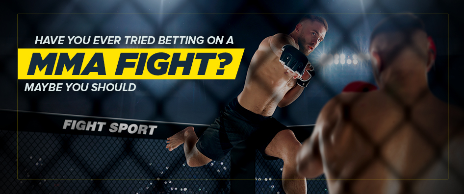 Have You Ever Tried Betting on a MMA Fight