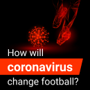 How will coronavirus change football